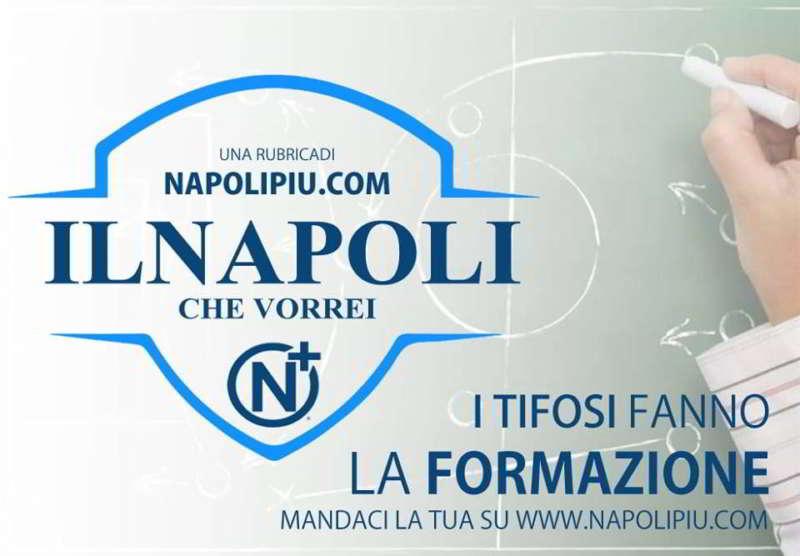 Ecco il Napoli che vorrei: i tifosi fanno la formazione. Su napolipiu.com la formazione degli azzurri fatta dai tifosi. I sogni non sono troppo distati dalla realtà e il pubblico Napoletano è fine conoscitore di Calcio.