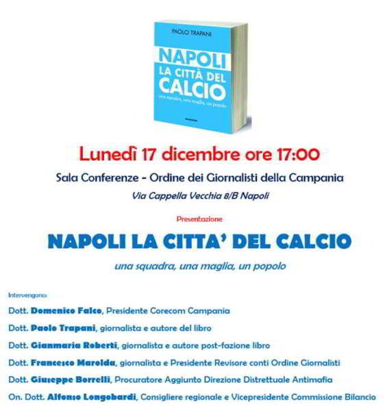 """Lunedì 17 dicembre ore 17:00 la presentazione del libro """"Napoli la città del calcio"""". In occasione saranno esposti cimeli di Diego Armando Maradona."""
