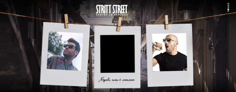 """Opportunity: """"Venerdì 21 Giugno serata di beneficenza Stritt street contro la Camorra"""""""